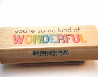 You're Some Kind Of Wonderful Wood Mounted Rubber Studio G Stamp NEW