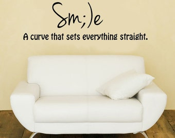 Smile.. A curve that sets everything straight.. Vinyl Wall Decal Sticker Art