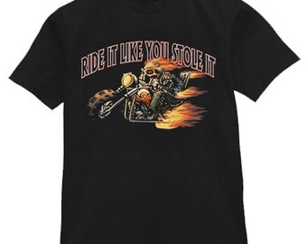 Mens T-shirt / Ride it Like You Stole it