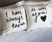 His and Hers Cushion Covers  - Couple Bedroom - I have always known it was you