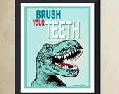 """Fine Art Poster - (Brush Your Teeth) - 11""""x14"""" poster print, Child's Room art, Childs Bath print, Childrens Motivation poster, Funny T-Rex"""