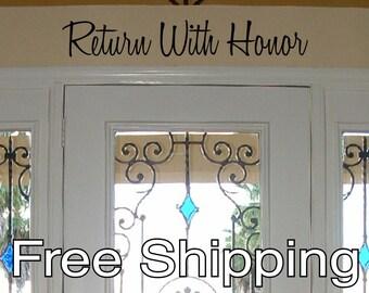 Return With Honor -  vinyl wall decal sticker front door quote art 30 x 5