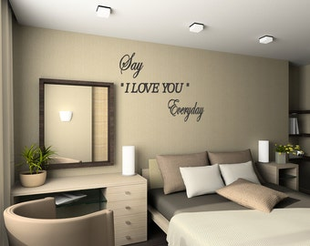 Wall Decal Say I Love You Everyday Master Bedroom Wall Decor Art Shower  design quotes Quote Lettering Words (C94)