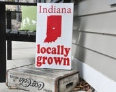 Locally Grown  Personalized State Sign