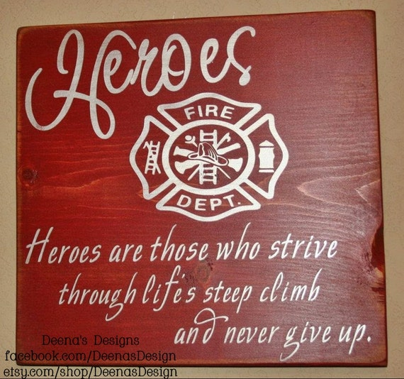 Firefighter Sign, Firefighter Decor, Distressed Wood Sign, Firefighter Heroes, First Responder Signs, Firefighter Home- Heroes Never Give Up