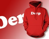 Derp Hoodie Funny Hoodie Derp Sweater Geek Screen Printed Hoodie Hooded Sweatshirt Mens Womens Ladies  Geek