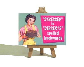 Stressed is Desserts Spelled Backwards - Funny Vintage Canvas and Easel Set. The Perfect Gift