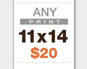 "Any Print 11""X14"""