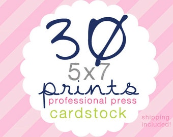 30 Cardstock Professional Prints 5x7