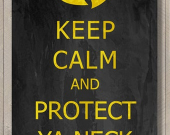 Wu Tang Clan - keep calm and protect ya neck - fine art