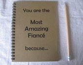You are the Most Amazing Fiancé because... - 5 x 7 journal (for him)