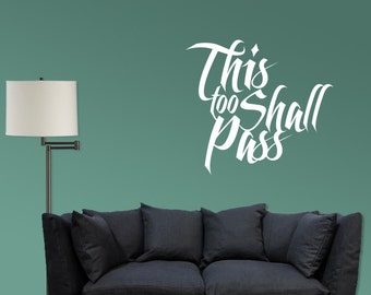 This too Shall Pass Vinyl wall decal