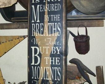 LIFE MEASURED By Breaths Typography Primitive Sign