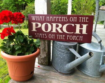 What happens on the porch stays on the porch
