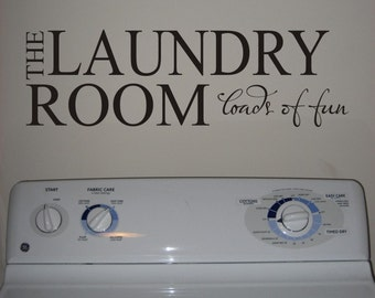 The Laundry Room Loads of Fun vinyl wall decal quote
