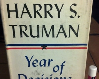 Year of Decisions - Memoirs by Harry S. Truman 1955