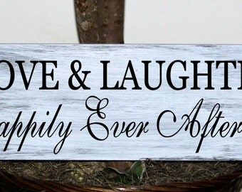 Primitive - Love & Laughter Happily Ever After..... wood sign
