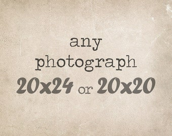 Fine Art Photography, 20x24 or 20x20 Custom Print, Fine Art Print