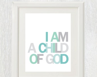 Printable nursery art - I am a child of God - Customizable