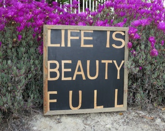 Life is Beauty Full.