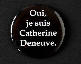 """Button """"Yes I am Catherine Deneuve"""" (black)"""