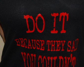 Do it because they said you couldn't work out tank top black with red writing exercise  fitness tank shirt.