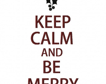 INSTANT DOWNLOAD Keep Calm and be Merry Machine Embroidery Design