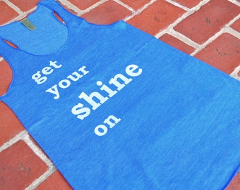SALE Get Your Shine On.  Alternative Apparel Eco-Heather.  Workout Tank.  Medium - Large - Extra Large