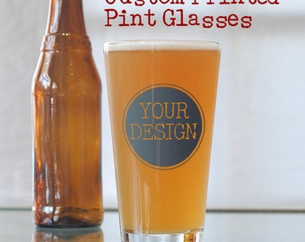Custom Printed Pint Glasses - Your Artwork - Set of 8