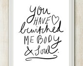 You Have Bewitched Me : 8x10 on A4 Love Quote Art Poster Print (in Black and White)