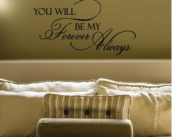 You Will Forever Be My Always Customizable Wall Decal vinyl lettering sticker