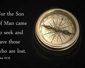 Luke 19.10 Christian Inspirational Sepia Art Photo of Compass - 7x5 - still life, Jesus, religious , text, scripture