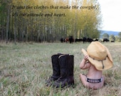 It Ain't The Clothes That Make The Cowgirl, It's The Attitude And Heart (5x7 print) - DreamerByDesign