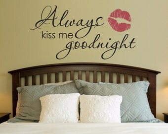 Always Kiss Me Goodnight Wall Art view quote wall decalsstephenedwardgraphic on etsy