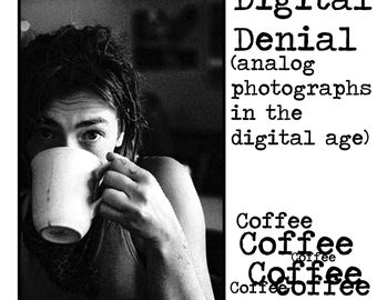 Digital Denial: Coffee (A zine of Analog Photographs in the Digital Age)