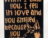 Saw you I fell In Love German Shepard Dog lovers sign, dog sayings,dog lover gift, dog owner decor dog lover wall art, dog home decor