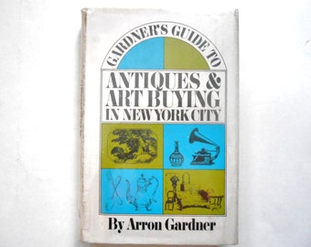 Antiques and Art Buying in New York City, a Vintage Book, 1969