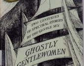 vintage book Ghostly Gentlewomen, 12 ghost stories by women, supernatural tales by female authors, Virginia Woolf, Norah Lofts and more