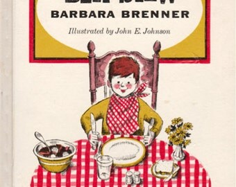Beef Stew by Barbara Brenner, illustrated by John E. Johnson