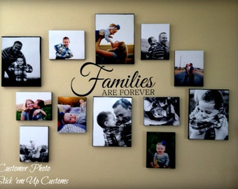 families are forever wall decal perfect for decorating the wall or makeing a collage of picture frames of family members collage idea