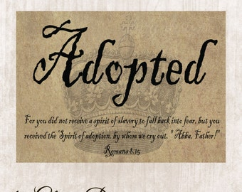 BIble Verse, Adoption, Scripture art, wall art, wall decor, diy, Scripture Printable, Adopted, Romans 8:15  Digital Printable File 300 dpi