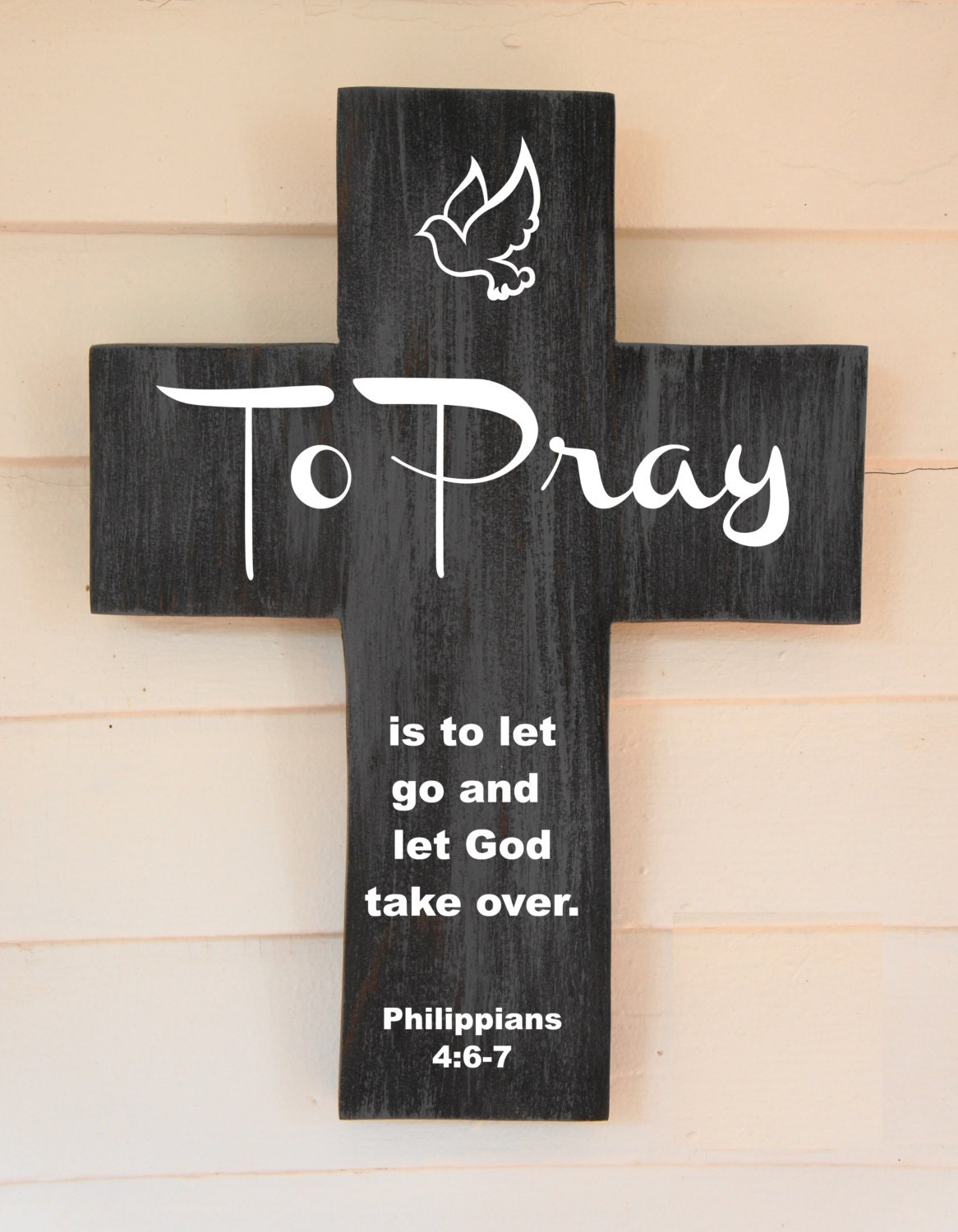 To Pray Pine Wood Cross With Quote Is To Let Go By