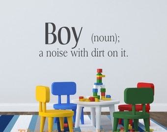Boy a noise with dirt on it vinyl wall decal quote