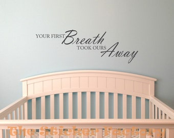 Your first breath took ours away vinyl wall decal quote