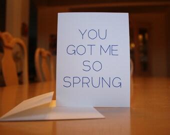 You Got Me So Sprung Card
