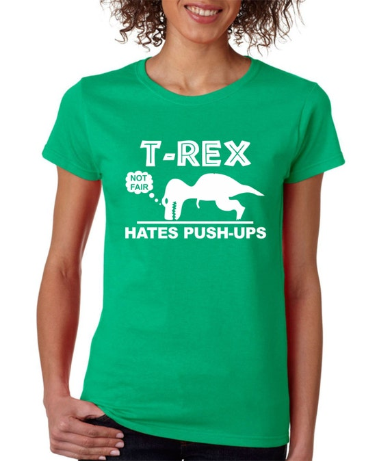 Funny Shirts for Women T Rex Hates Push Ups Funny T by ...