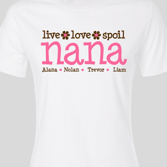 Nana or grandma shirt - live love spoil nana or grandma Tshirt personalized with grandkids names