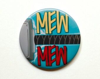 Thor Button | Thor's Hammer Button | Mew Mew Button | Mew Mew Magnet | Avengers Magnet | Thor's Hammer Magnet