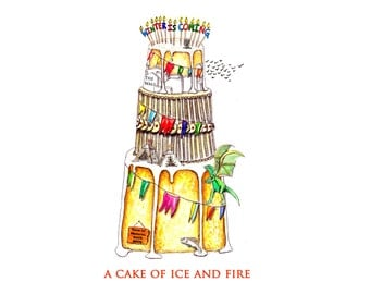 Game of Thrones funny birthday card . A Cake of Ice and Fire illustration . geekery greeting cards for best friend.