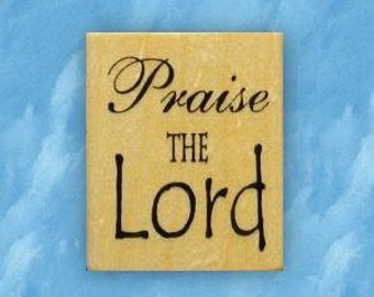 PRAISE THE LORD mounted Christian rubber stamp, religious quote No.6